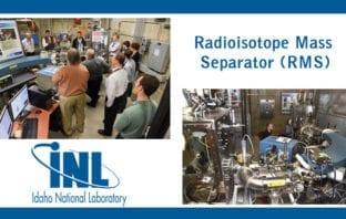 Idaho National Laboratory Radioisotope Mass Separator