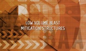 Low Volume Blast Mitigation Structures