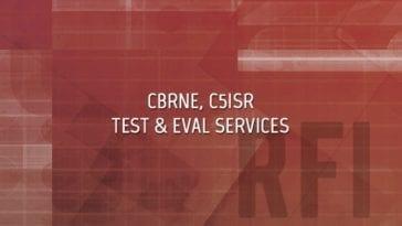 CBRNE and C5ISR Test & Eval