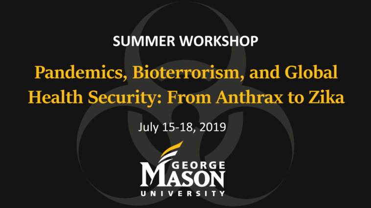 Summer Workshop on Pandemics, Bioterrorism and Global Health Security